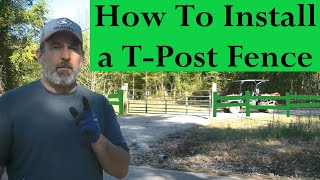 HOW TO Install a T-Post Fence (solid wire no tension)