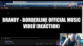 Brandy - Borderline Official Music Video (REACTION)