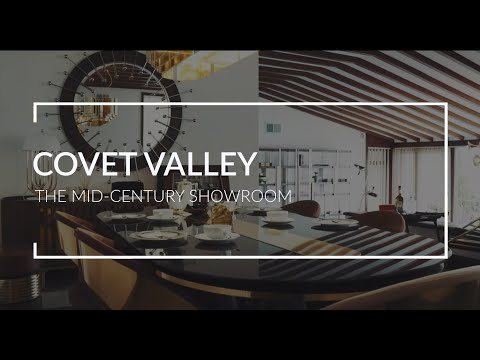 Covet Valley : The Mid Century Showroom