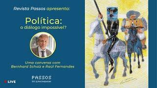 Revista Passos conversa com Scholz - Política: o diálogo impossível? (1:26:25)