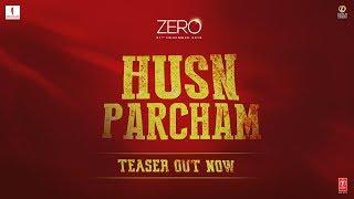 ZERO: Husn Parcham Song Teaser   Shah Rukh Khan, Katrina Kaif, Anushka Sharma   T-Series