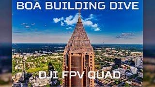 DJI FPV Quad Series | Diving the BOA plaza: The tallest building in Atlanta, Georgia