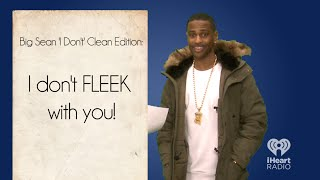 """Big Sean Raps Clean Version of """"I Don't F with You"""""""