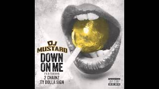 DJ Mustard - Down On Me (Feat. 2 Chainz & Ty Dolla $ign)