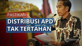 Presiden Jokowi Minta Distribusi APD Dipastikan Tak Tertahan di Pemda