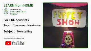LKG   The Honest Woodcutter   Storytelling   Teacher – Anukriti Dhanuka   DPS Durgapur