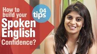 How to build your spoken English confidence? - Speak English fluently and confidently.