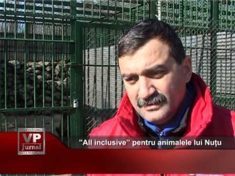 """""""All inclusive"""" pentru animalele lui Nuțu"""