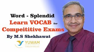 SPLENDID | Yuwam | High Level Vocab | English | Man Singh Shekhawat | Vocab for Competitive Exams
