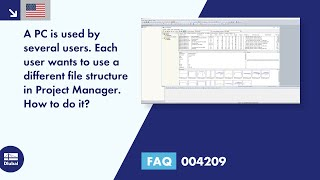FAQ 004209 | A PC is used by several users. Each user wants to use a different file structure in Project Manager. How to do it?
