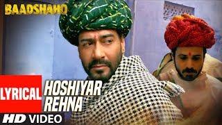 Hoshiyar Rehna With Lyrics | Baadshaho | Neeraj Arya | Kabir