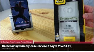 OtterBox Symmetry case for the Google Pixel 3 XL Unboxing and Overview