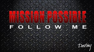 """Mission Possible - Follow Me"" Part 1 - Craig Denham"
