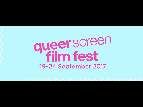 Queer Screen Film Fest Highlights 2017