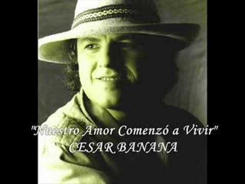 """CESAR BANANA - """"Nuestro Amor Comenzó a Vivir"""""""