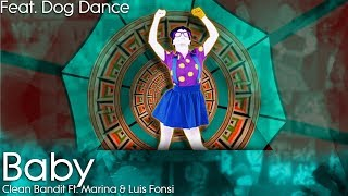 Just Dance 2019: Baby by Clean Bandit Ft. Marina & Luis Fonsi - Collab W/ Dog Dance
