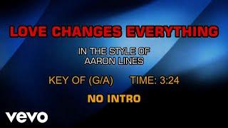 Aaron Lines - Love Changes Everything (Karaoke)