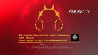 Afrojack - Do Or Die (Afrojack vs. THIRTY SECONDS TO MARS Remix) - Audio HD
