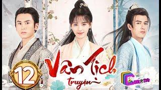 Phim Hay 2019 | Vân Tịch Truyện - Tập 12 | C-MORE CHANNEL