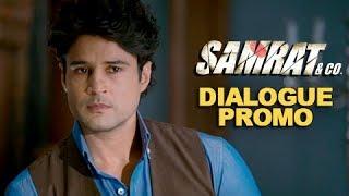 Kaun Exactly Kya Kar Raha Hai - Dialogue Promo 5 - Samrat & Co.