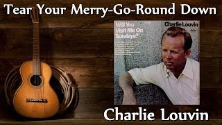 Charlie Louvin - Tear Your Merry-Go-Round Down