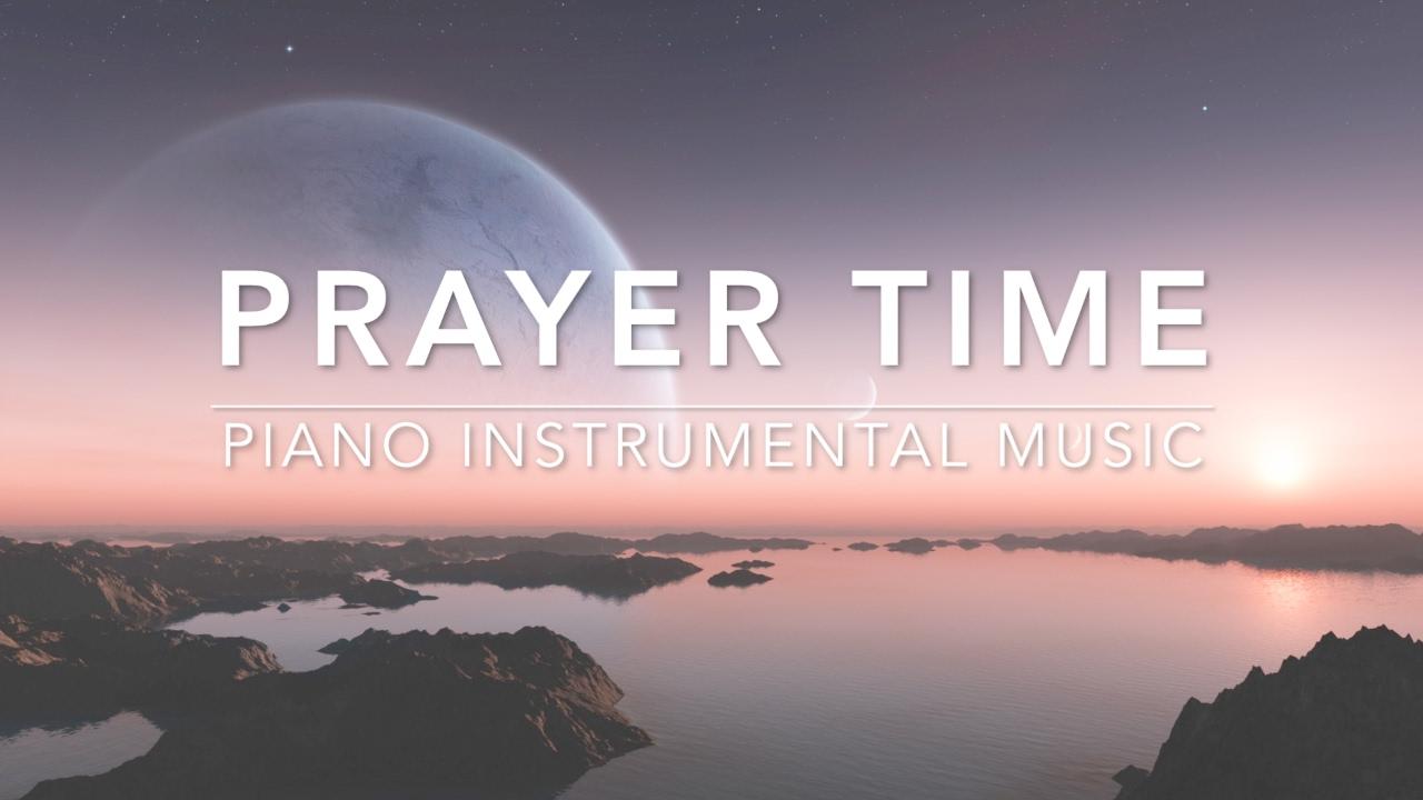 Prayer Time - 3 Hour Piano Music   Prayer Music   Meditation Music