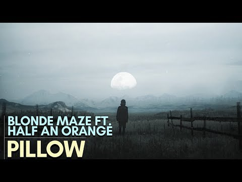 Blonde Maze, Half an Orange - Pillow (w/ Lyrics)