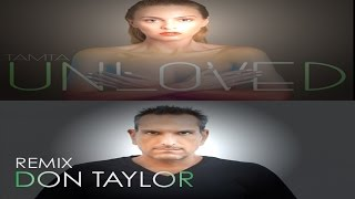 DON TAYLOR Feat.  TAMTA -  UNLOVED -  REMIX 2016
