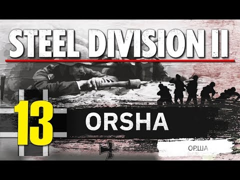 Steel Division 2 Campaign - Orsha #13 (Axis)
