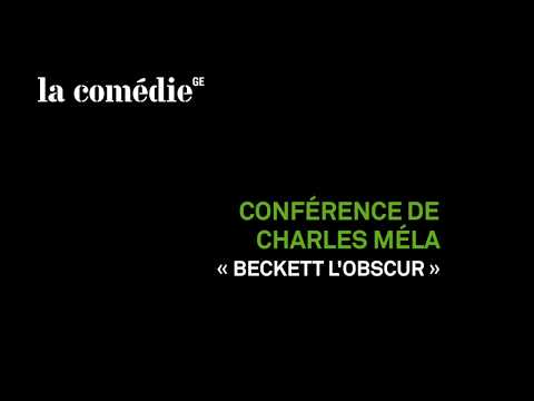 "Conférence de Charles Méla ""Beckett l'obscur"""