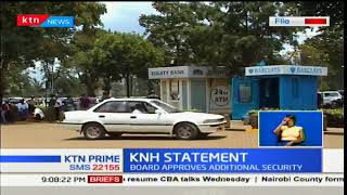 Management of KNH approves the engagement of additional private security