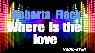 Roberta Flack - Where Is The Love (Karaoke Version) with Lyrics HD Vocal-Star Karaoke
