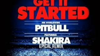 Pitbull Feat. Shakira - Get It Started  Epical Club   .