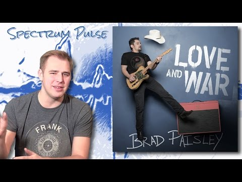 Brad Paisley – Love And War – Album Review