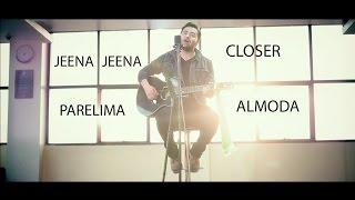 Almoda - Jeena/ Closer/ Parelima