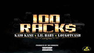 "#NewMusic: ""100 Racks"" by Kaio Kane Featuring Lil Baby & LouGotCash"