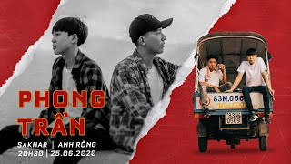 ANH RỒNG X SAKHAR | PHONG TRẦN | OFFICIAL MUSIC VIDEO