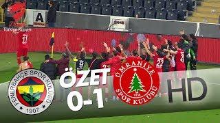 Fenerbahçe - Ümraniyespor Maç Özeti