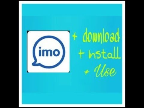How to download, install and use imo free video call and chat on your Android phone