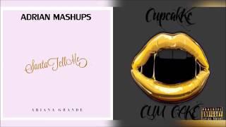 Santa tell me X deepthroat |MASHUP| Ariana grande X cupcakee