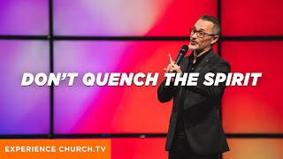 Don't Quench The Spirit