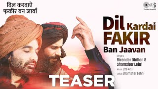 Dil Kardai Fakira Ban Javaan (Teaser) Birender Dhillon, Shamsher Lehri   Joy-Atul   New Punjabi Song