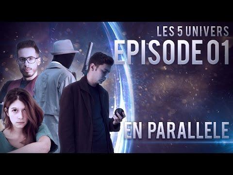 Les 5 Univers - Épisode Pilote 01 : En parallèle | Websérie