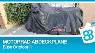 Motorrad Abdeckplane Outdoor - Büse Abdeckplane Outdoor II Test - Motorradabdeckung wasserdicht