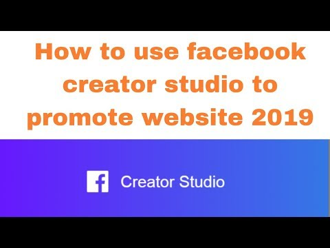 How to use facebook creator studio to promote website 2019