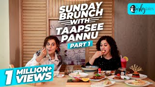 Sunday Brunch With Taapsee Pannu X Kamiya Jani - Part 1| Curly Tales