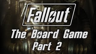 Fallout: The Board Game - Part 2 - Probing Questions