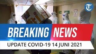 BREAKING NEWS: Update Covid-19 14 Juni Kasus Baru Tembus Angka 8 Ribu