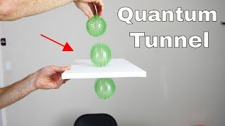How to Make a Quantum Tunnel In Real Life