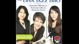The Diva Jazz Trio (Sherrie Maricle) - I Could Have Danced All Night / I Won't Dance